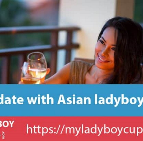 Dating and date with Asian ladyboys